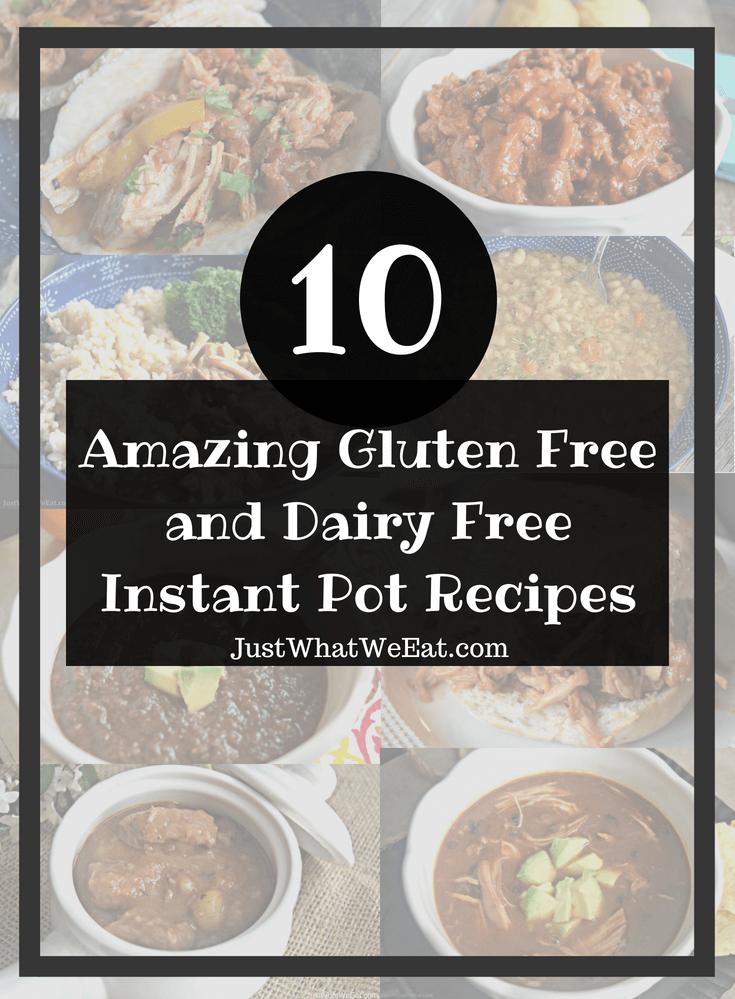 10 Amazing Gluten Free & Dairy Free Instant Pot Recipes